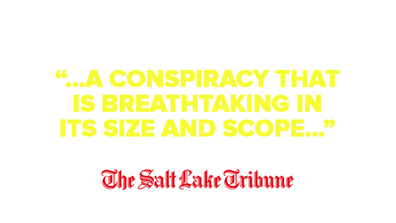 """…A conspiracy that is breathtaking in its size and scope…"""