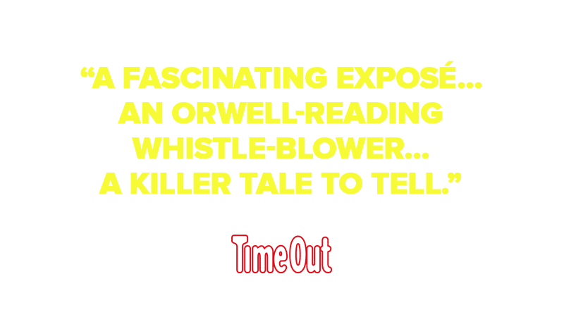 """A fascinating exposé…an Orwell-reading whistle-blower…a killer tale to tell."""