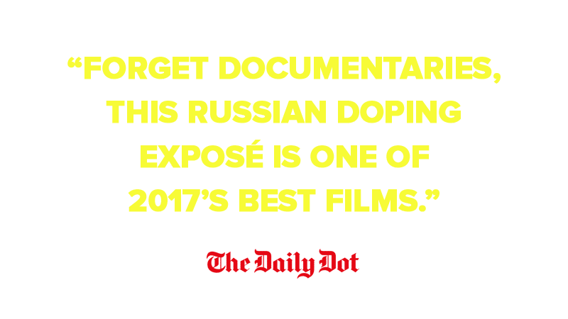 """Forget documentaries, this Russian doping exposé is one of 2017's best films."""