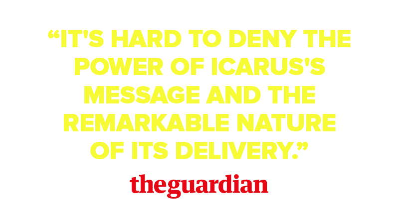 """It's hard to deny the power of Icarus's  message and the  remarkable nature  of its delivery."""