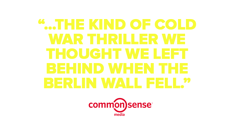"""…the kind of Cold War thriller we thought we left behind when the Berlin Wall fell."""
